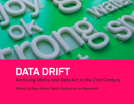 DATA DRIFT. Archiving Media And Data Art In The 21st Century