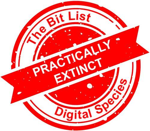 'Bit List' of Digitally Endangered Species: Practically Extinct